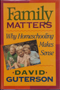 Books:Signed Editions, David Guterson. SIGNED. Family Matters. Why Homeschooling Makes Sense. New York San Diego London: Harcourt Brace...