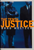 Books:Signed Editions, Brad Meltzer. INSCRIBED. The Tenth Justice. New York: Rob Weisbach Books / William Morrow and Company, Inc., [1997]....