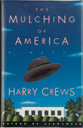 Books:First Editions, Harry Crews. The Mulching of America. New York: Simon &Schuster, [1995]. First edition, first printing. Publisher's...