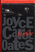 Books:Signed Editions, Joyce Carol Oates. SIGNED. Foxfire. Confessions of a Girl Gang. [New York]: A William Abrahams Book / Dutton, [1...