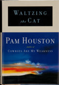 Books:Signed Editions, Pam Houston. SIGNED. Waltzing the Cat. ...