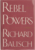 Books:Signed Editions, Richard Bausch. SIGNED. Rebel Powers. ...