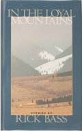 Books:Signed Editions, Rick Bass. SIGNED. In the Loyal Mountains. ...