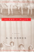 Books:Signed Editions, A. M. Homes. SIGNED. The End of Alice. ...