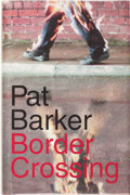 Books:Signed Editions, Pat Barker. SIGNED. Border Crossing. ...