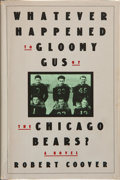 Books:First Editions, Robert Coover. Whatever Happened to Gloomy Gus of the ChicagoBears? ...