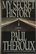Books:Signed Editions, Paul Theroux. SIGNED. My Secret History. New York: G. P. Putnam's Sons, [1989]. First edition, first printing. Publi...