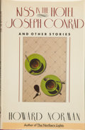 Books:Signed Editions, Howard Norman. SIGNED. Kiss in the Hotel Joseph Conrad and Other Stories. New York: Summit Books, [1989]. First edit...