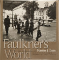 Books:First Editions, [William Faulkner]. Tom Rankin, editor. Faulkner's World.The Photographs of Martin J. Dain. Jackson Oxford: Uni...