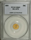 California Fractional Gold: , 1881 50C Indian Round 50 Cents, BG-1070, R.5, MS63 PCGS. PCGSPopulation (9/9). NGC Census: (0/3). (#10899)...