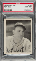 Baseball Cards:Singles (1930-1939), 1939 Play Ball Roy Chester Bell #136 PSA NM-MT 8....