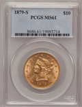 Liberty Eagles: , 1879-S $10 MS61 PCGS. PCGS Population (30/21). NGC Census: (71/15).Mintage: 224,000. Numismedia Wsl. Price for problem fre...