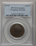 1773 1/2P Virginia Halfpenny, Period--Environmental Damage--PCGS. This PCGS number ending in 97 suggests as the, or perh...