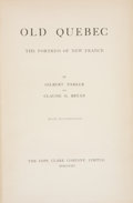 Books:World History, Gilbert Parker and Claude G. Bryan. Old Quebec. Toronto: Copp, Clark Company, [1903]. First edition. Octavo. 486 pag...