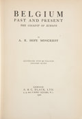 Books:Children's Books, A. R. Hope Moncrieff. Belgium: Past and Present. London: A.& C. Black, 1920. Presumed first edition. Octavo. 210 pa...