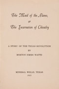 Books:Americana & American History, Morton Simms Watts. The Maid of the Alamo, of the Incarnation ofChivalry. Mineral Wells: [n. p.], 1913. First e...