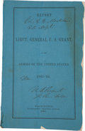 """Autographs:U.S. Presidents, Ulysses S. Grant Book Signed """"U. S. Grant / Lt. Gen. U.S.A."""" on the cover of the Report of Lieut. General U. S. Gr..."""