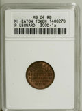 Civil War Merchants: , 1863 P. Leonard, Eaton Rapids, MI, MS64 Red and Brown ANACS,Fuld-MI300D-1a, R.6, a well struck and splendid example with bl...(Total: 2 tokens)