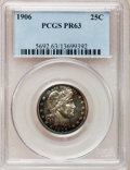 Proof Barber Quarters: , 1906 25C PR63 PCGS. PCGS Population (51/116). NGC Census: (20/155). Mintage: 675. Numismedia Wsl. Price for problem free NG...