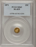 California Fractional Gold: , 1871 25C Liberty Round 25 Cents, BG-839, Low R.4, MS63 PCGS. PCGSPopulation (19/6). NGC Census: (1/1). (#10700)...