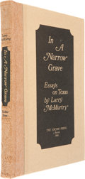 Books:Signed Editions, Larry McMurtry. In a Narrow Grave: Essays on Texas. Austin:The Encino Press, 1968....