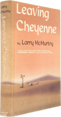 Books:Signed Editions, Larry McMurtry. Leaving Cheyenne. New York, Evanston, andLondon: Harper & Row, Publishers, 1963....