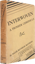Books:Signed Editions, Sallie Reynolds Matthews. Interwoven, a Pioneer Chronicle.Houston: The Anson Jones Press, 1936....