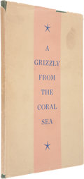 Books, Tom Lea. A Grizzly From the Coral Sea. El Paso: CarlHertzog, 1944. First edition. Limited to 295 copies. Signed...