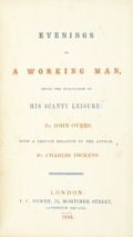Books:Literature Pre-1900, [Charles Dickens]. John Overs. Evenings of a Working Man, Beingthe Occupation of His Scanty Leisure....With a Prefa...