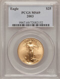 Modern Bullion Coins, 2003 G$25 Half-Ounce Gold Eagle MS69 PCGS. PCGS Population(17002/374). NGC Census: (0/0). Numismedia Wsl. Price for probl...