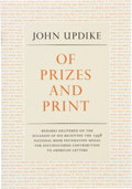 Books:Signed Editions, John Updike. SIGNED. Of Prizes and Print. Alfred A. Knopf: New York: 1998. First edition, first printing. Publisher'...