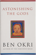 Books:First Editions, Ben Okri. Astonishing the Gods. [London]: Phoenix House,[1995]. First edition. Publisher's original binding and dus...