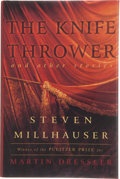 Books:First Editions, Steven Millhauser. The Knife Thrower and Other Stories. NewYork: Crown Publishers, Inc., [1998]. First edition, fir...