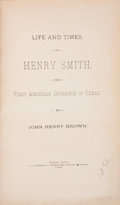 Books:First Editions, John Henry Brown. Life and Times of Henry Smith the FirstAmerican Governor of Texas. Dallas: A. D. Aldridge & C...