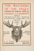 Books:Natural History Books & Prints, Charles G. D. Roberts. The Watchers of the Trails. Boston: L. C. Page & Company, [1913]. Later edition. Publisher's ...