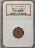 Civil War Patriotics, (1861-65) Token The Federal Union / Army and Navy Token MS62 BrownNGC. F- 219/320 A....