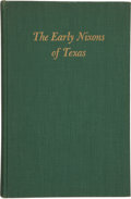Books, Pat Ireland Nixon. The Early Nixons of Texas. El Paso: Carl Hertzog, 1956. First edition. Signed by Nixon (as well ...