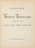 Books:Signed Editions, [Tom Lea]. Calendar of Twelve Travelers Through the Pass of theNorth. [El Paso]: [Carl Hertzog], 1946....