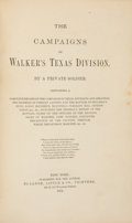 Books:First Editions, [Joseph P. Blessington]. The Campaigns of Walker's TexasDivision. By a Private Soldier. New York: Lange, Little &C...