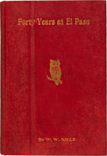 Books:First Editions, W. W. Mills. Forty Years at El Paso 1858-1898.Recollections of War, Politics, Adventure, Events, Narratives,...