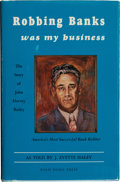 Books:Signed Editions, J. Evetts Haley. Robbing Banks Was My Business. The Story of J.Harvey Bailey America's Most Successful Bank Robber...