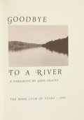 Books:Signed Editions, John Graves. Goodbye to a River. [Austin]: The Book Club of Texas, 1989....