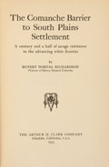 Books:First Editions, Rupert Norval Richardson. The Comanche Barrier to South PlainsSettlement. A Century and a Half of Savage Resistan...