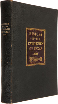 History of the Cattlemen of Texas. A Brief Resume of the Stock Industry of the Southwest and a Biograph