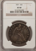 Seated Dollars: , 1871 $1 XF40 NGC. NGC Census: (25/373). PCGS Population (74/478).Mintage: 1,074,760. Numismedia Wsl. Price for problem fre...