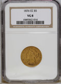 Liberty Half Eagles: , 1876-CC $5 VG8 NGC. Variety 1-A. The surfaces are orange-gold withslight darkening near the devices. Given the amount of w...