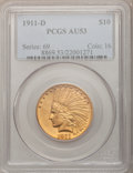 Indian Eagles, 1911-D $10 AU53 PCGS....