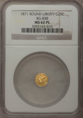 California Fractional Gold: , 1871 25C Liberty Round 25 Cents, BG-838, R.2, MS62 Prooflike NGC.NGC Census: (13/18). (#710699)...