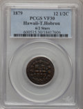 Coins of Hawaii, 1879 12.5C T.H. Hobron 12 1/2 Cents Token VF30 PCGS. M. 2TE-8....