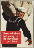 "Movie Posters:War, War Propaganda Poster (Office of War Information, 1943). World WarII Poster (28.5"" X 40""). ""If you tell where he is going h..."